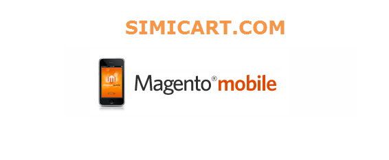 Magento mobile how-to series (Introduction) SIMICART
