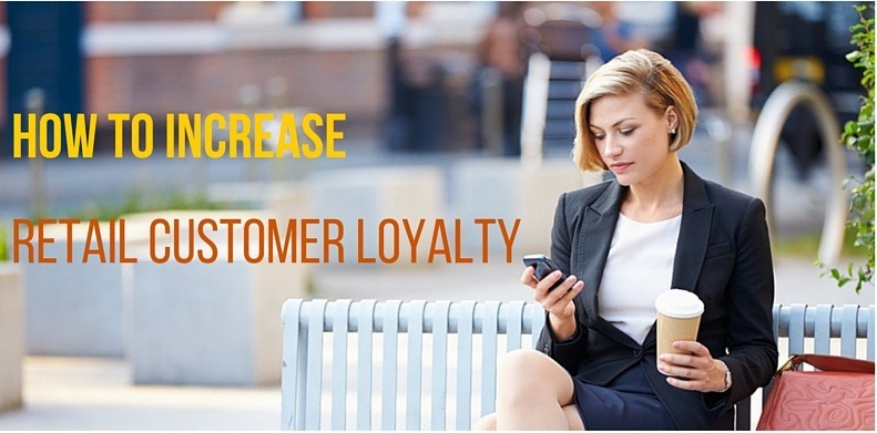 how to increase retail customer loyalty